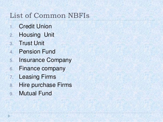 non bank financial institutions nbfis The purpose of this paper is to performance analysis of non banking financial institutions in  non-bank financial institutions  bank regulation, nbfis.