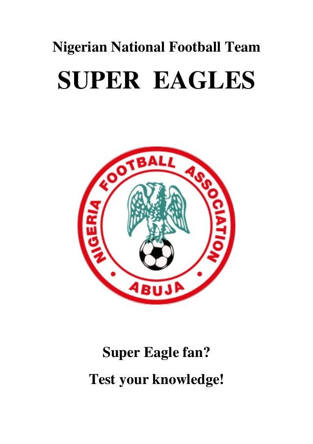 Nigerian National Football Team SUPER EAGLES Super Eagle fan? Test your knowledge!