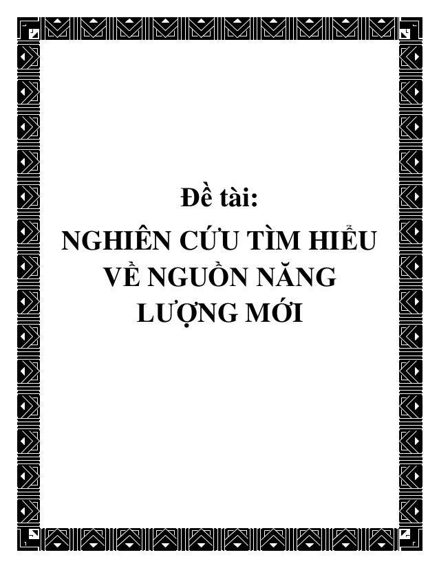 Đề tài: NGHIÊN CỨU TÌM HIỂU VỀ NGUỒN NĂNG LƯỢNG MỚI