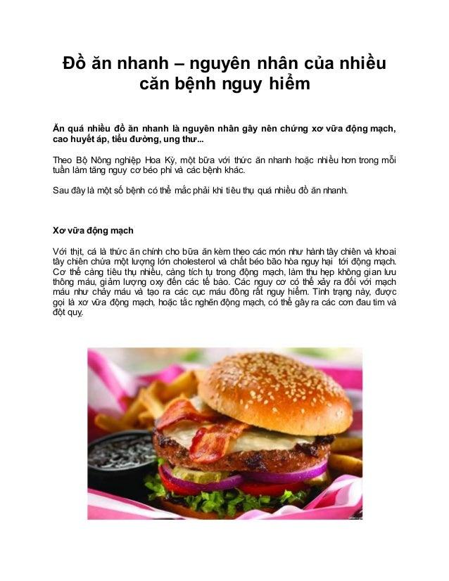 Đồ ăn nhanh – nguyên nhân của nhiều căn bệnh nguy hiểm Ăn quá nhiều đồ ăn nhanh là nguyên nhân gây nên chứng xơ vữa động m...