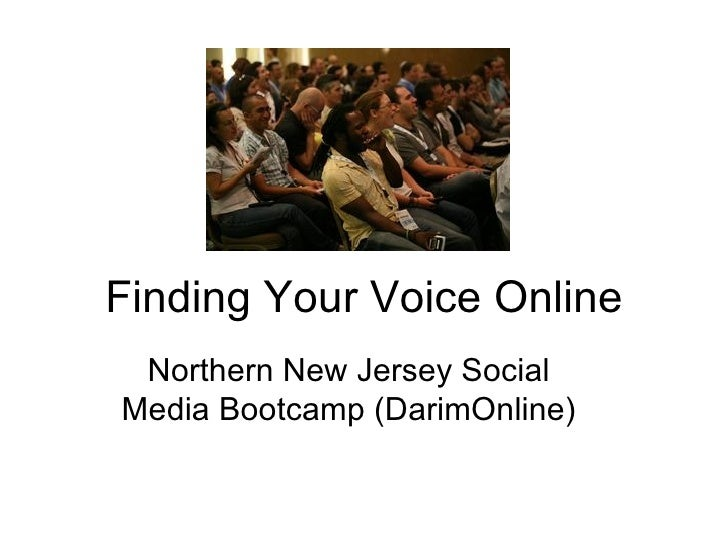 Finding Your Voice Online Northern New Jersey Social Media Bootcamp (DarimOnline)
