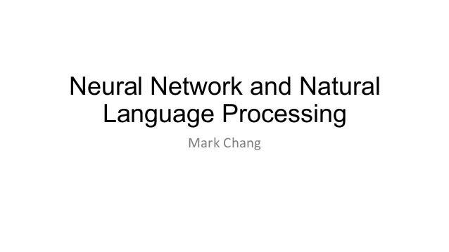 Neural Network and Natural Language Processing Mark  Chang