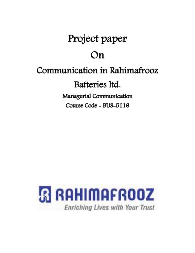 Project paper On Communication in Rahimafrooz Batteries ltd. Managerial Communication Course Code - BUS-5116