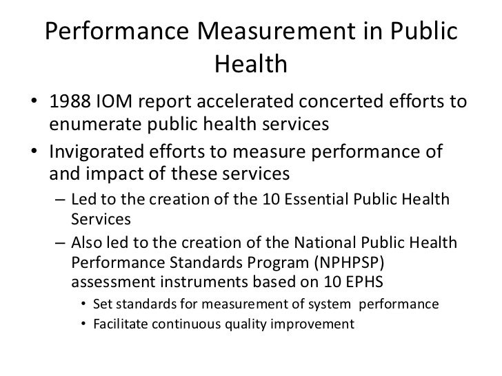 Performance Measurement in Public Health<br />1988 IOM report accelerated concerted efforts to enumerate public health ser...