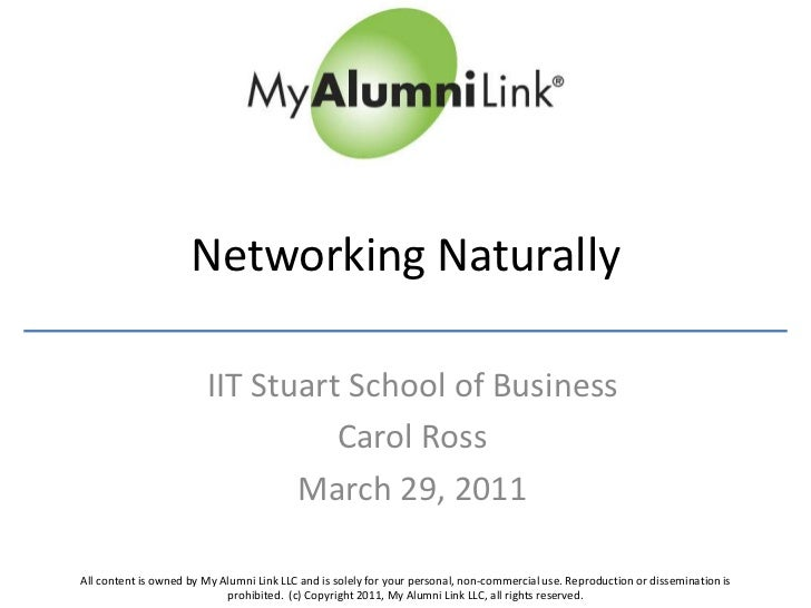 Networking Naturally <br />IIT Stuart School of Business<br />Carol Ross<br />March 29, 2011<br />