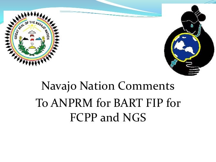 Navajo Nation Comments<br />To ANPRM for BART FIP for FCPP and NGS<br />