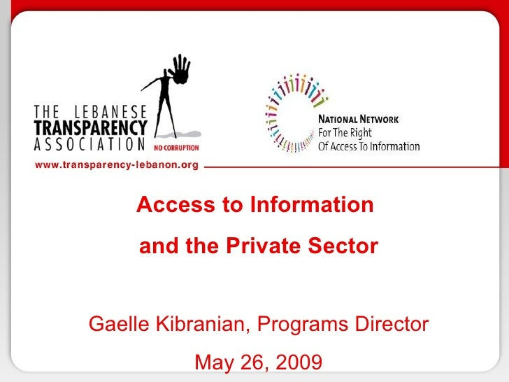 Access to Information  and the Private Sector Gaelle Kibranian, Programs Director May 26, 2009