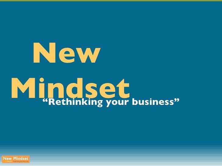 """New Mindset """" Rethinking your business"""""""