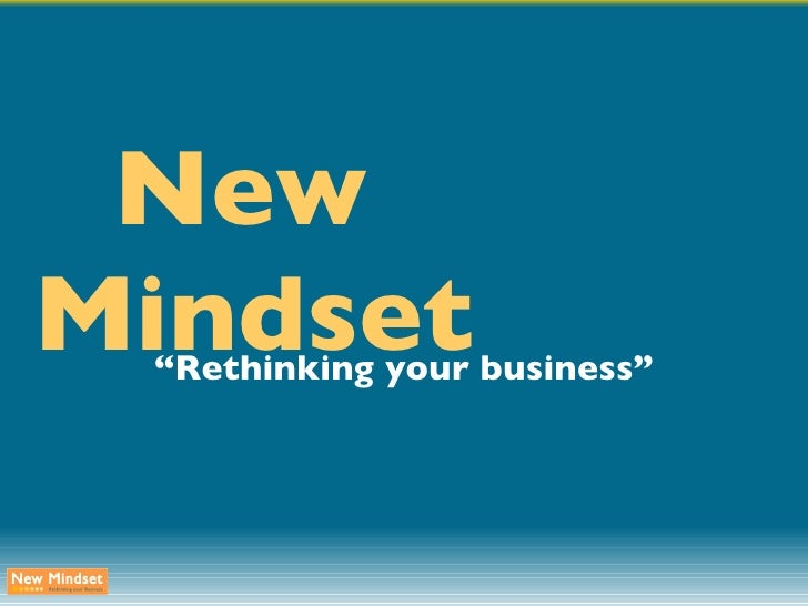 "New Mindset "" Rethinking your business"""