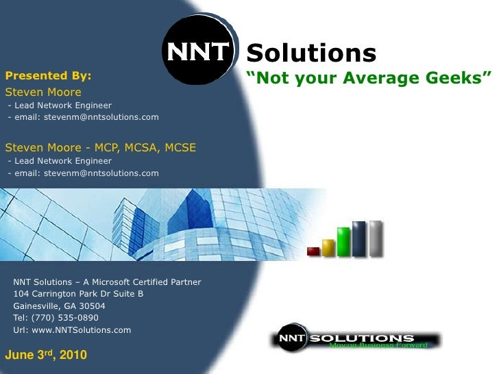 "Solutions Presented By:                                    ""Not your Average Geeks"" Steven Moore - Lead Network Engineer -..."