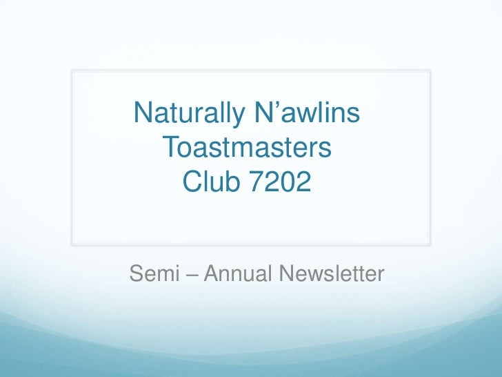 Naturally N'awlins Toastmasters   Club 7202Semi – Annual Newsletter