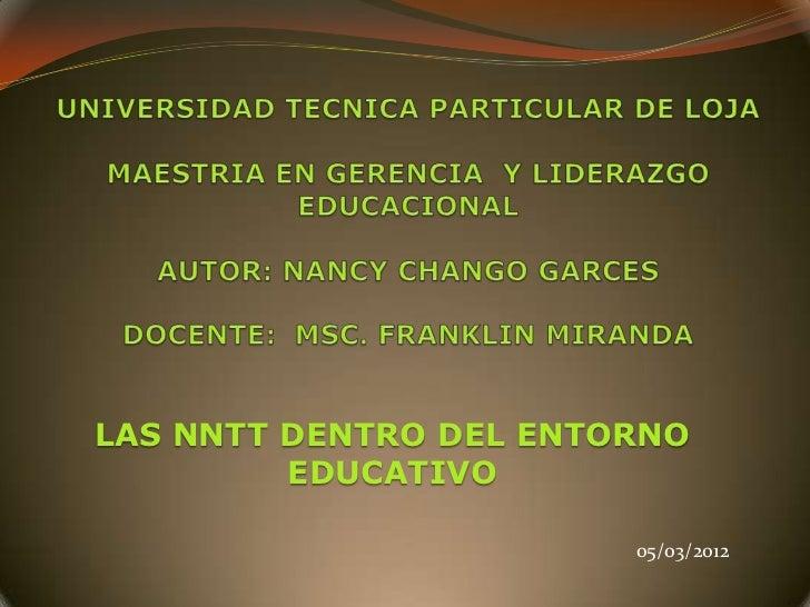 LAS NNTT DENTRO DEL ENTORNO         EDUCATIVO                        05/03/2012