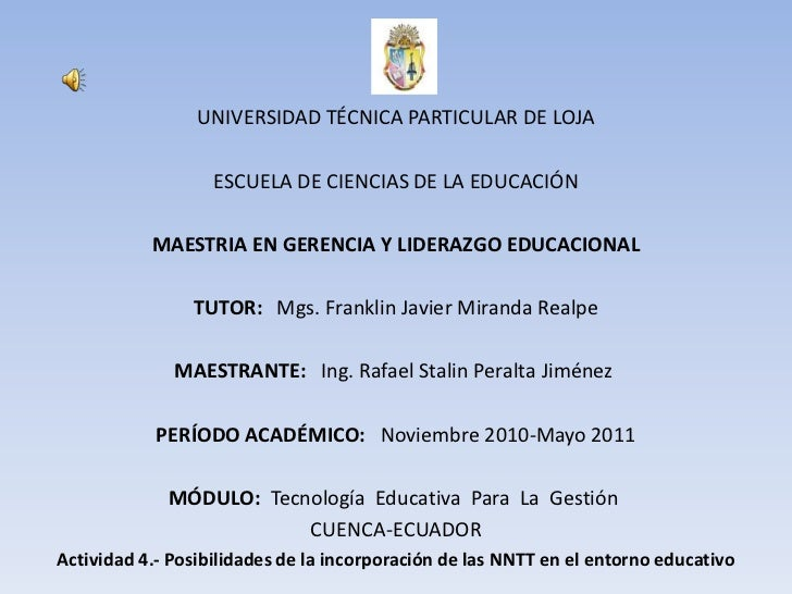 UNIVERSIDAD TÉCNICA PARTICULAR DE LOJA<br /><br />ESCUELA DE CIENCIAS DE LA EDUCACIÓN<br /><br />MAESTRIA EN GERENCIA Y ...