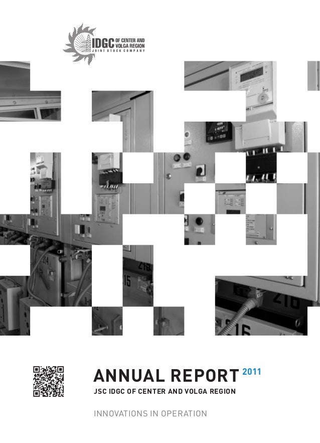 ANNUAL REPORT 2011JSC IDGC OF CENTER AND VOLGA REGIONINNOVATIONS IN OPERATION