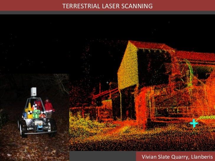 TERRESTRIAL LASER SCANNING                      Vivian Slate Quarry, Llanberis