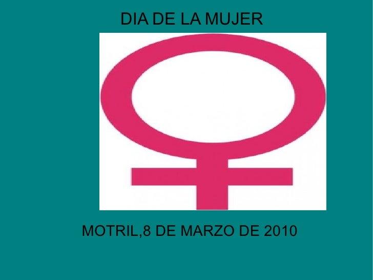 DIA DE LA MUJER MOTRIL,8 DE MARZO DE 2010