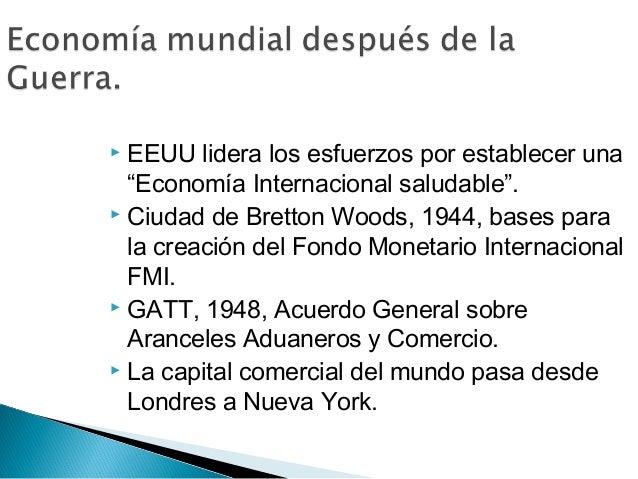 """ EEUU lidera los esfuerzos por establecer una """"Economía Internacional saludable"""".  Ciudad de Bretton Woods, 1944, bases ..."""