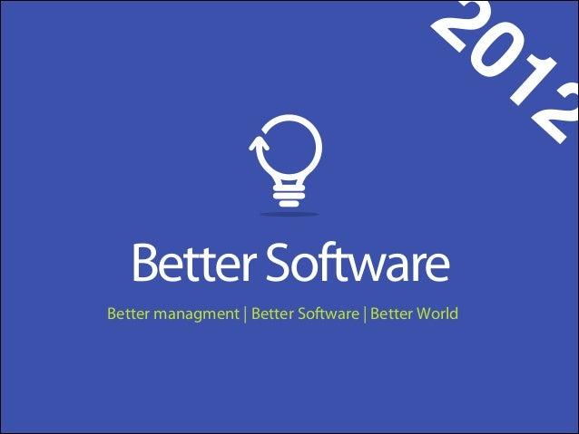 20 Better Software Better managment   Better Software   Better World  12