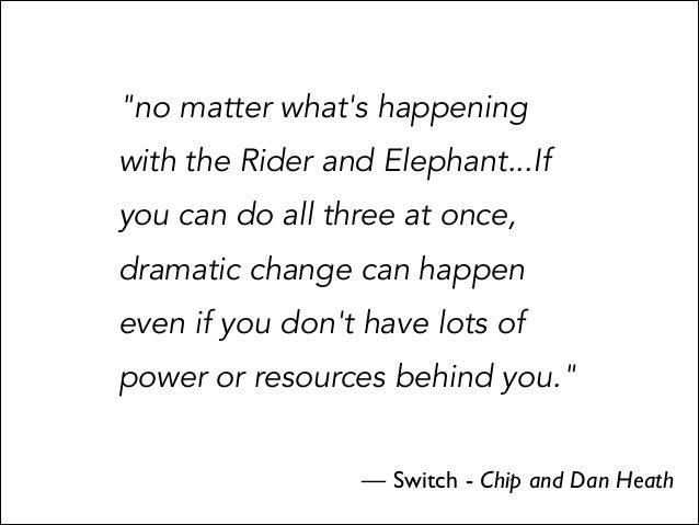 """""""no matter what's happening with the Rider and Elephant...If you can do all three at once, dramatic change can happen even..."""
