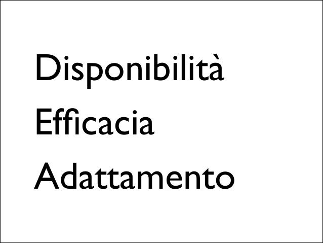 Disponibilità  Efficacia  Adattamento