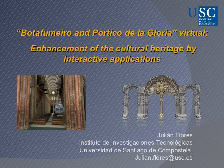 """Botafumeiro and Portico de la Gloria"" virtual;   Enhancement of the cultural heritage by         interactive applications..."