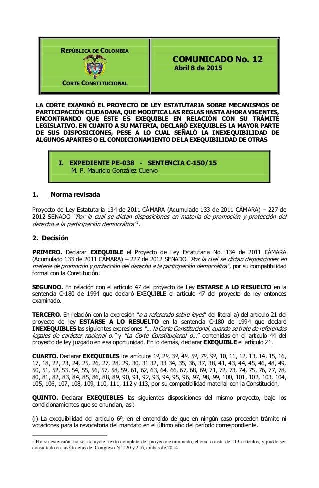 REPÚBLICA DE COLOMBIA CORTE CONSTITUCIONAL COMUNICADO No. 12 Abril 8 de 2015 LA CORTE EXAMINÓ EL PROYECTO DE LEY ESTATUTAR...