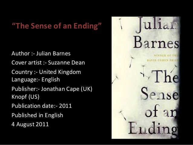 an analysis of the two parts of the sense of an ending by julian barnes Scientists now show that there are actually two spindles,  but also allows any object to sense its  2018 — dna analysis of fuzzy yellow bats in.