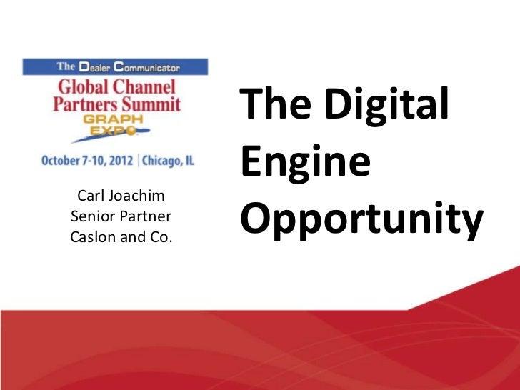 The Digital                 Engine Carl JoachimSenior PartnerCaslon and Co.                 Opportunity