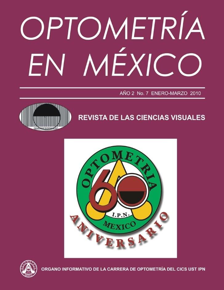 EDITORIAL       ste es un número muy especial para nosotros ya que en el 2010 la carrera de Optometría del IPN  É     cump...