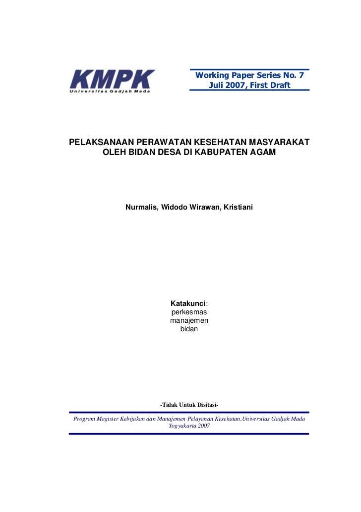 Working Paper Series No. 7                                              Juli 2007, First DraftPELAKSANAAN PERAWATAN KESEHA...