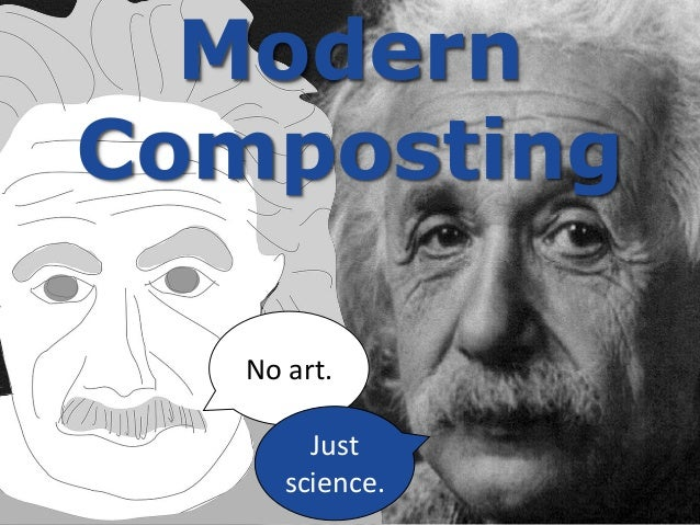 Modern Composting No art. Just science.