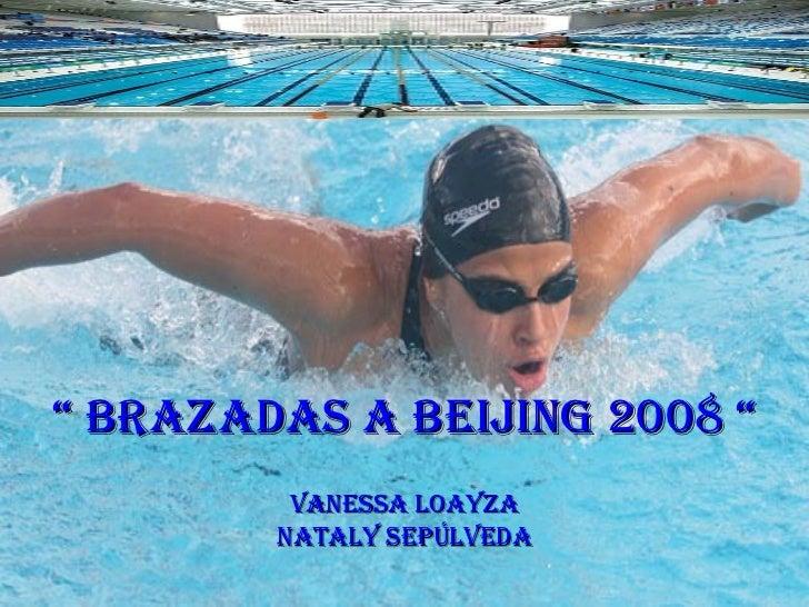 """  Brazadas a BEIJING 2008 "" Vanessa Loayza Nataly Sepúlveda"