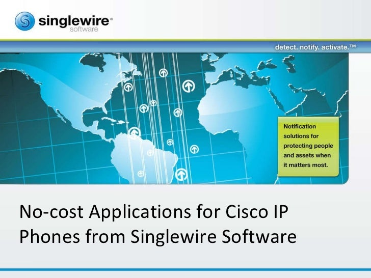 No-cost Applications for Cisco IP Phones from Singlewire Software