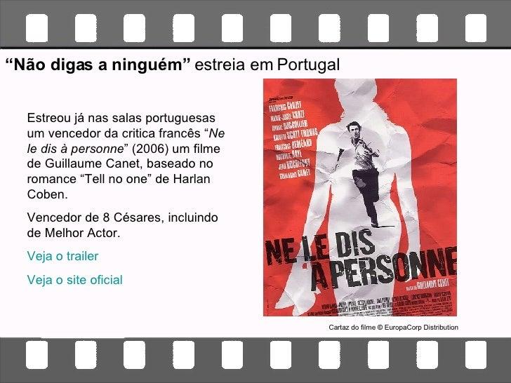 """Estreou já nas salas portuguesas um vencedor da critica francês """" Ne le dis à personne """" (2006) um filme de Guillaume Cane..."""
