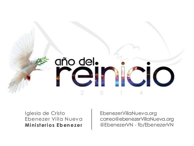 Iglesia de Cristo  Ebenezer Villa Nueva  Ministerios Ebenezer  EbenezerVillaNueva.org  correo@ebenezerVillaNueva.org  @Ebe...