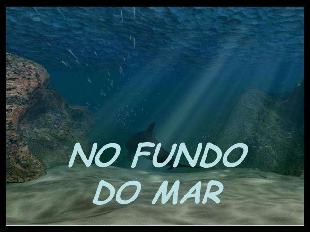 NO FUNDODO MAR