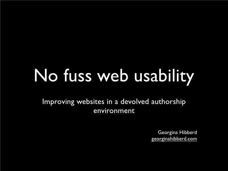 No fuss web usability  Improving websites in a devolved authorship                environment                             ...