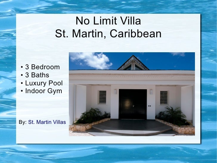 No Limit Villa                St. Martin, Caribbean● 3 Bedroom● 3 Baths● Luxury Pool● Indoor GymBy: St. Martin Villas