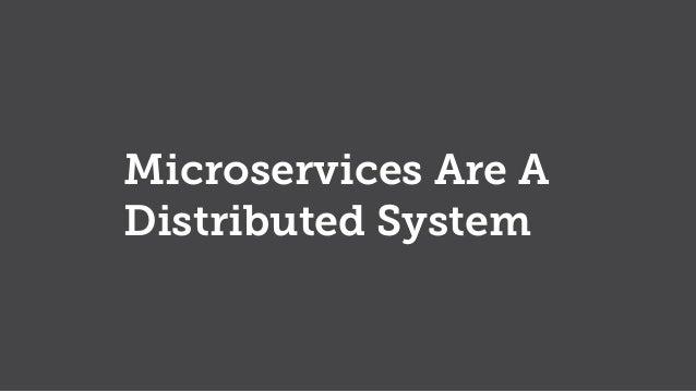 No Microservice is an Island Slide 2