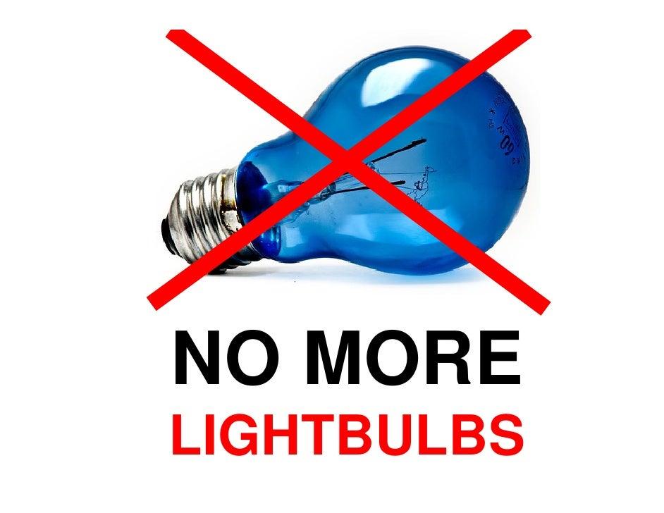 NO MORE LIGHTBULBS