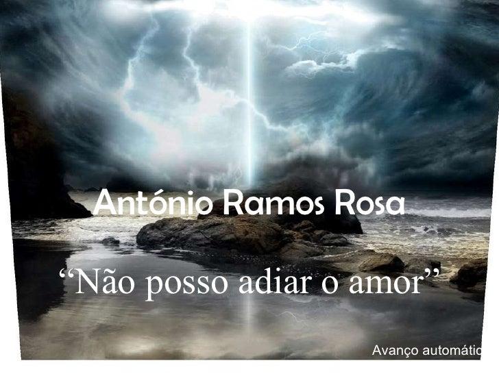 """António Ramos Rosa """" Não posso adiar o amor"""" Avanço automático"""