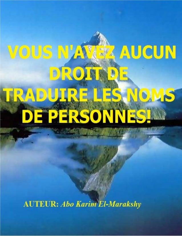 1  VOUS N'AVEZ AUCUN DROIT DE  TRADUIRE LES NOMS DE  PERSONNES!  AUTEUR: Abo Karim El-Marakshy