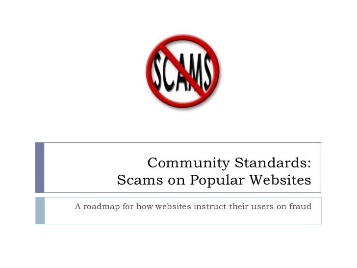 Community Standards:Scams on Popular Websites<br />A roadmap for how websites instruct their users on fraud<br />