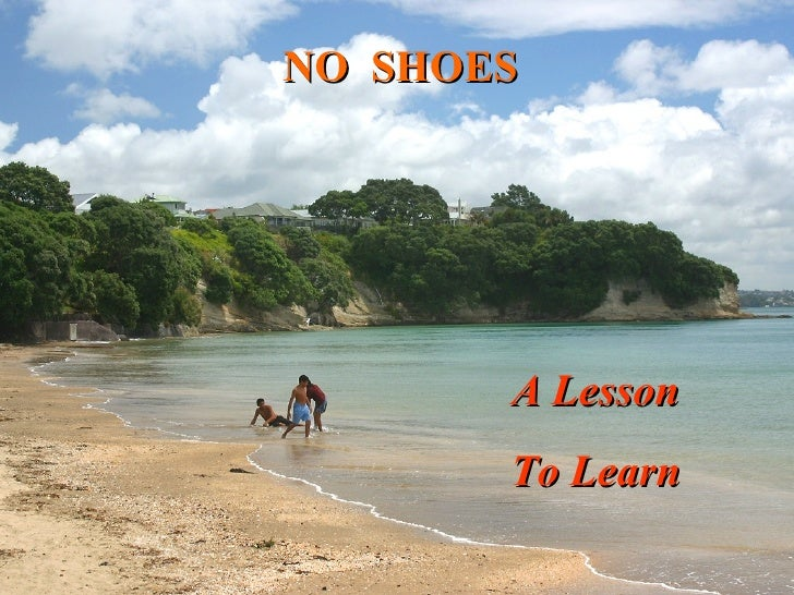 NO  SHOES A Lesson To Learn