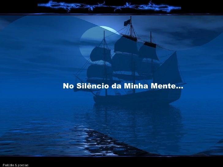 No Silêncio da Minha Mente...