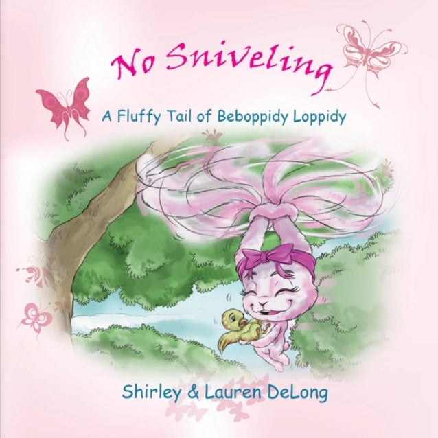 No Sniveling - A Fluffy Tail of Beboppidy Loppidy
