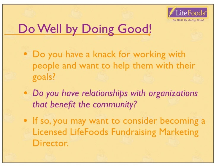 Do Well by Doing Good! •   Do you have a knack for fundraising or     planning events? •   Do you have relationships with ...