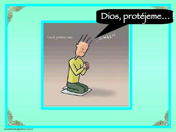 Dios, protéjeme… !