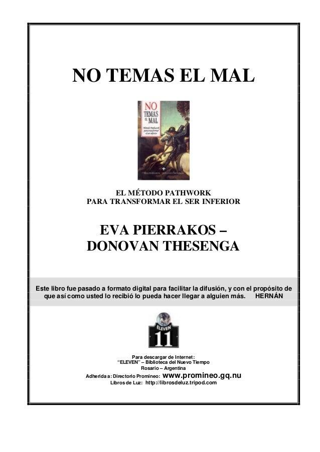 NO TEMAS EL MAL                       EL MÉTODO PATHWORK                 PARA TRANSFORMAR EL SER INFERIOR                 ...