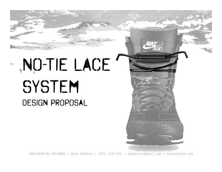 No-Tie LaceSystemDesign Proposal CONFIDENTIAL DOCUMENT | Ryan McMahon | (971) 219-5555 | mcmahonrw@gmail.com | ryanmcmahon...
